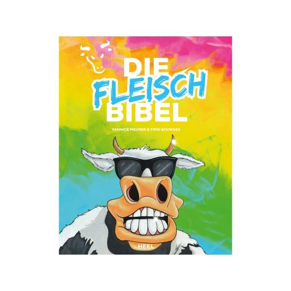 Die Fleisch Bibel - Yannick Meurer und Timo Schwarz - Heel Verlag