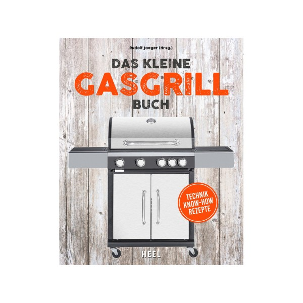 Das kleine Gasgrill Buch - Rudolf Jäger - Heel Verlag