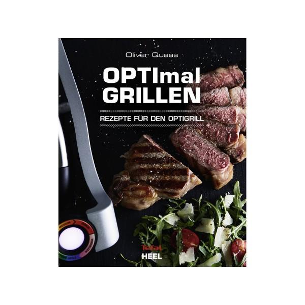 OPTImal Grillen - Rezepte für den Tefal Optigrill - Heel Verlag