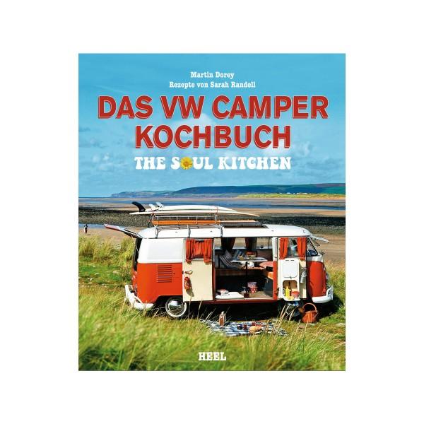 Das VW Camper Kochbuch - The Soul Kitchen - Martin Dorey - Heel Verlag