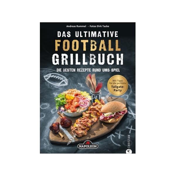 Das ultimative FOOTBALL GRILLBUCH - 70 Themen Rezepte - Andreas Rummel - Christian Verlag